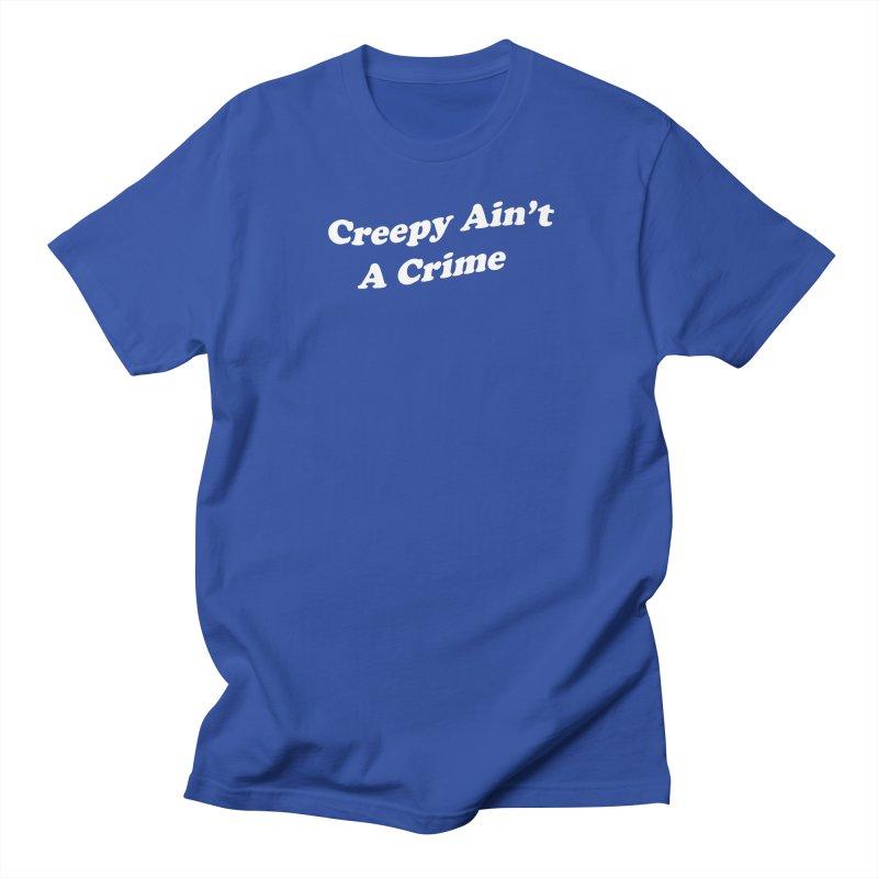 Creepy Ain't A Crime Men's Regular T-Shirt by VOID MERCH