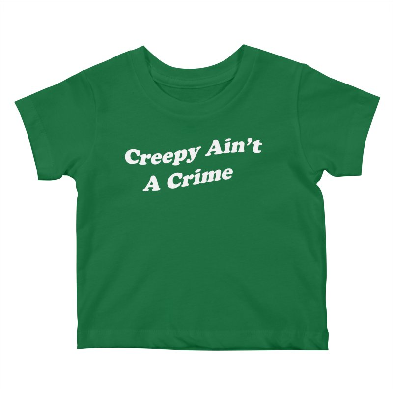 Creepy Ain't A Crime Kids Baby T-Shirt by VOID MERCH