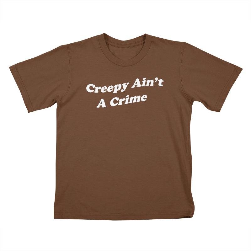 Creepy Ain't A Crime Kids T-Shirt by VOID MERCH