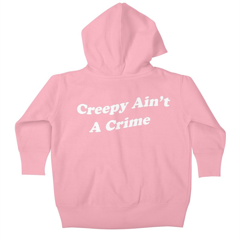 Creepy Ain't A Crime Kids Baby Zip-Up Hoody by VOID MERCH