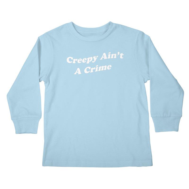 Creepy Ain't A Crime Kids Longsleeve T-Shirt by VOID MERCH