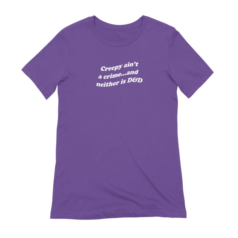 Creepy Ain't A Crime and Neither is D&D Women's Extra Soft T-Shirt by VOID MERCH