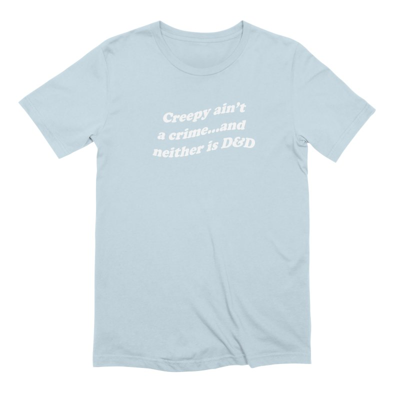 Creepy Ain't A Crime and Neither is D&D Men's T-Shirt by VOID MERCH
