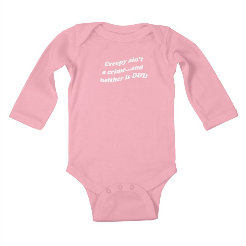 Creepy Ain't A Crime and Neither is D&D Kids Baby Longsleeve Bodysuit by VOID MERCH