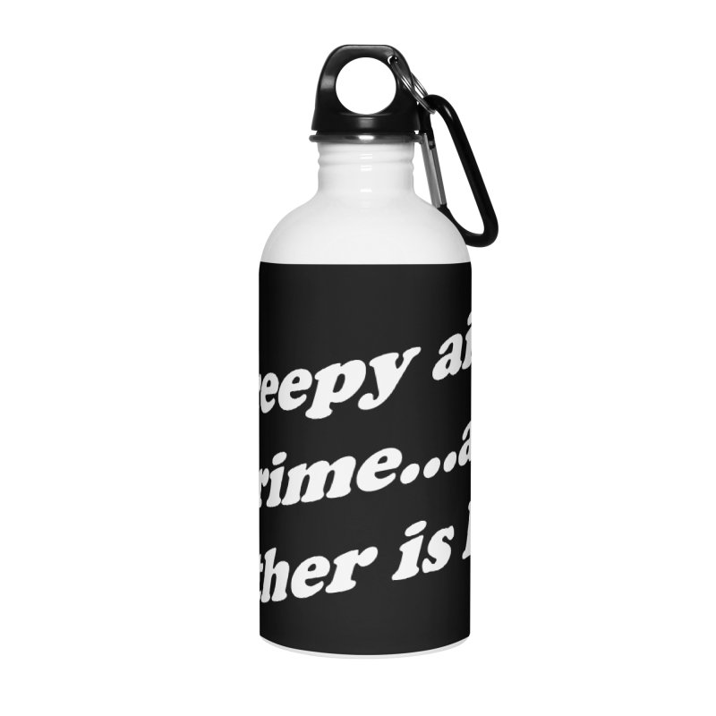 Creepy Ain't A Crime and Neither is D&D Accessories Water Bottle by VOID MERCH