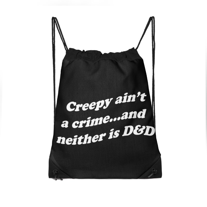 Creepy Ain't A Crime and Neither is D&D Accessories Drawstring Bag Bag by VOID MERCH