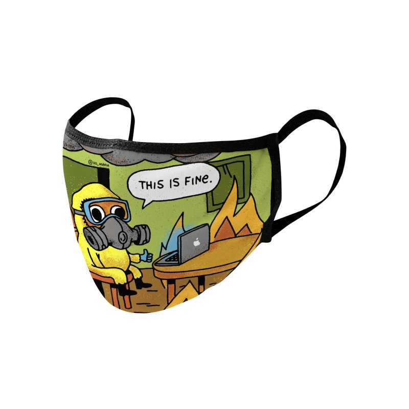 This is Fine - Stay Home Work from Home Accessories Face Mask by Vó Maria's Artist Shop