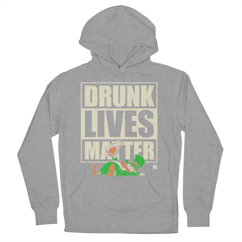Drunk Lives Matter Women's Pullover Hoody by Vó Maria's Artist Shop