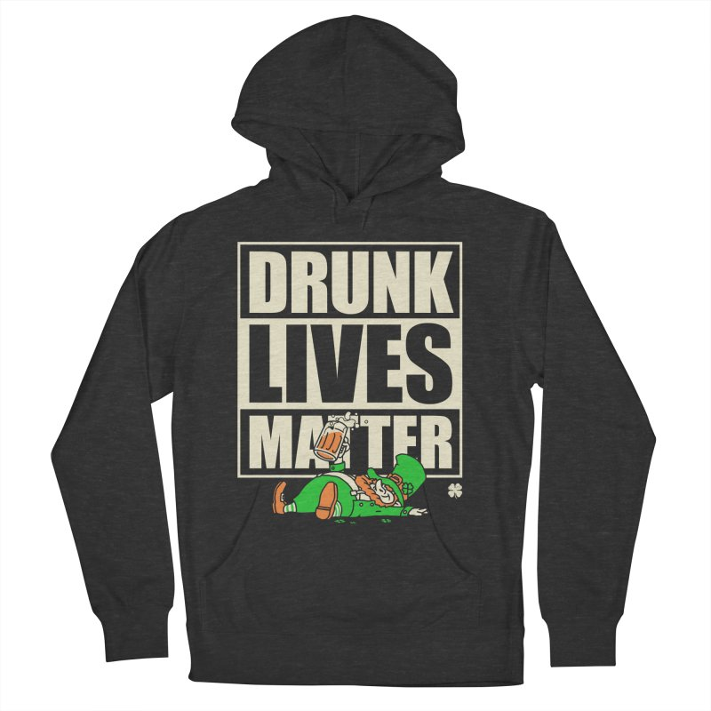 Drunk Lives Matter Men's Pullover Hoody by Vó Maria's Artist Shop