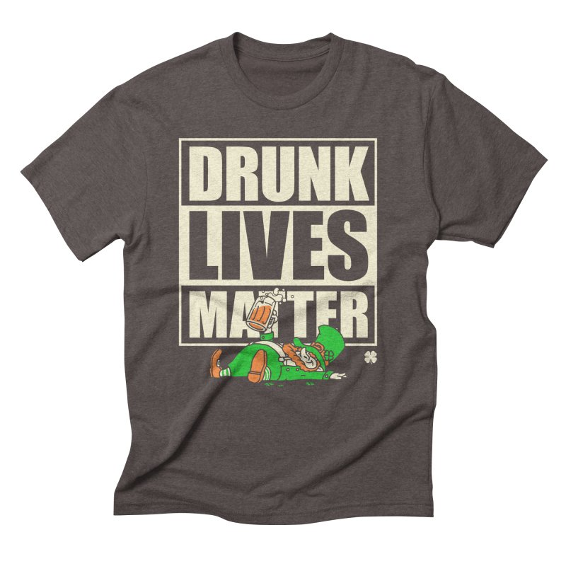 Drunk Lives Matter Men's Triblend T-shirt by Vó Maria's Artist Shop