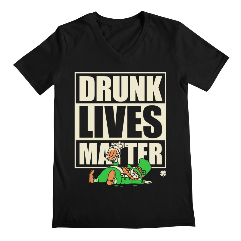 Drunk Lives Matter Men's V-Neck by Vó Maria's Artist Shop
