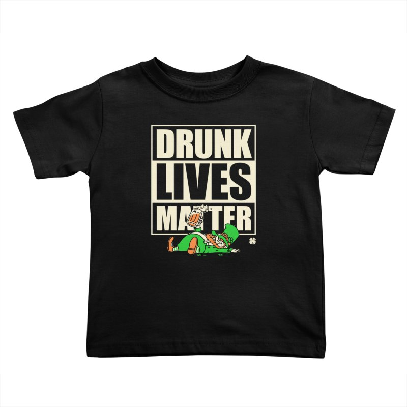 Drunk Lives Matter Kids Toddler T-Shirt by Vó Maria's Artist Shop