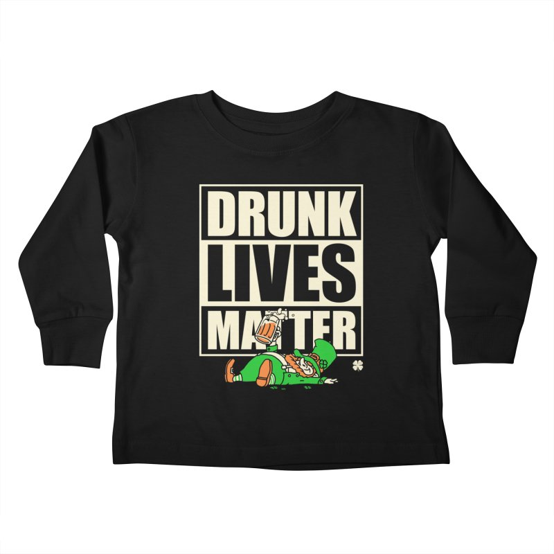 Drunk Lives Matter Kids Toddler Longsleeve T-Shirt by Vó Maria's Artist Shop