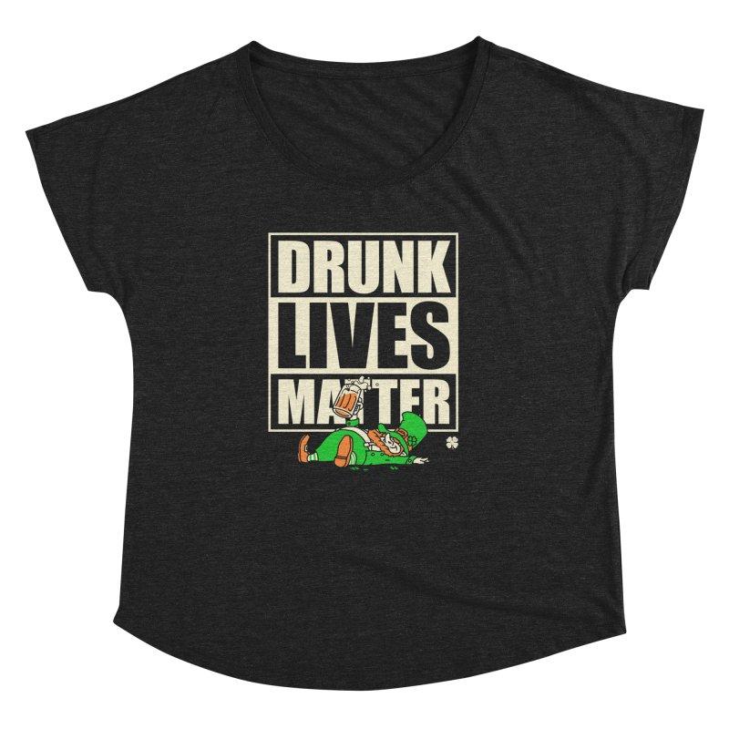 Drunk Lives Matter Women's Dolman by Vó Maria's Artist Shop