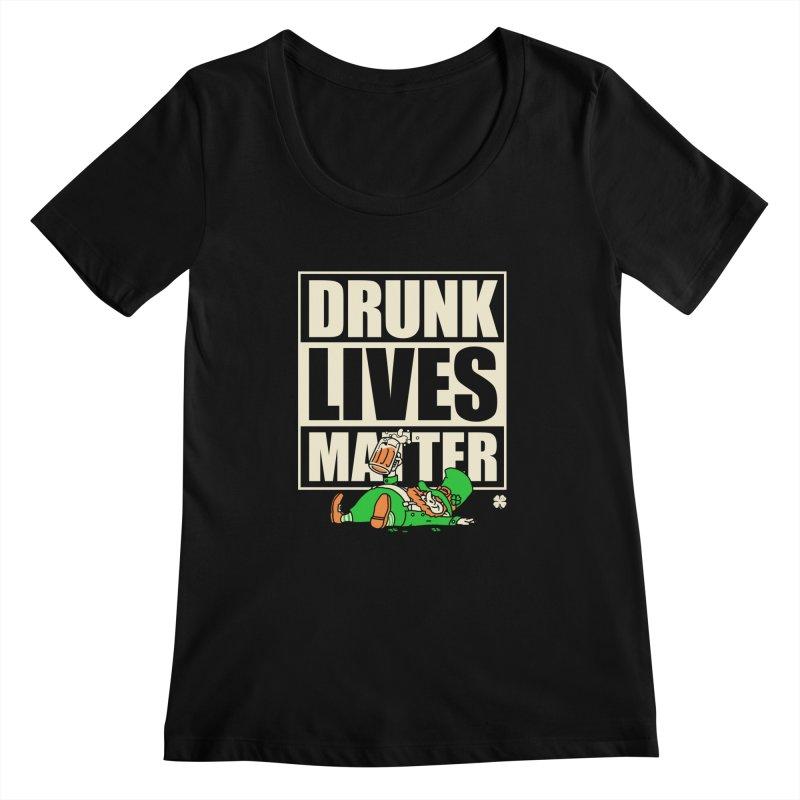 Drunk Lives Matter Women's Scoopneck by Vó Maria's Artist Shop