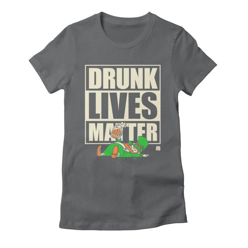 Drunk Lives Matter Women's Fitted T-Shirt by Vó Maria's Artist Shop
