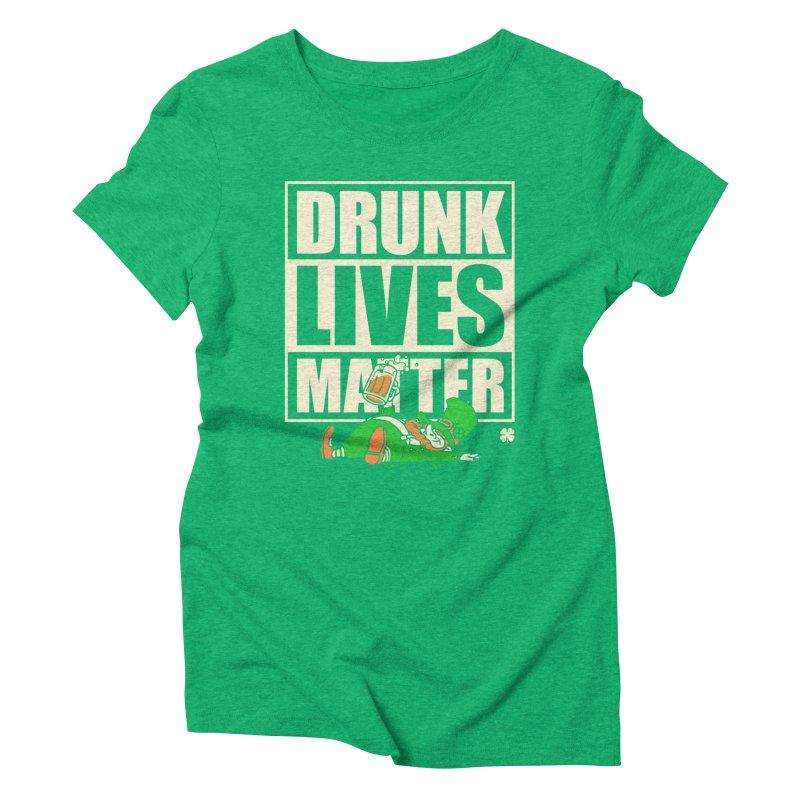 Drunk Lives Matter Women's Triblend T-shirt by Vó Maria's Artist Shop