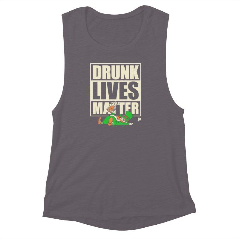 Drunk Lives Matter Women's Muscle Tank by Vó Maria's Artist Shop