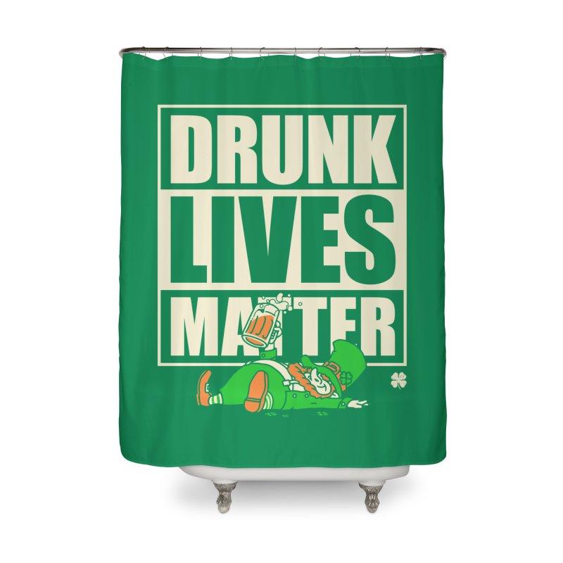 Drunk Lives Matter Home Shower Curtain by Vó Maria's Artist Shop