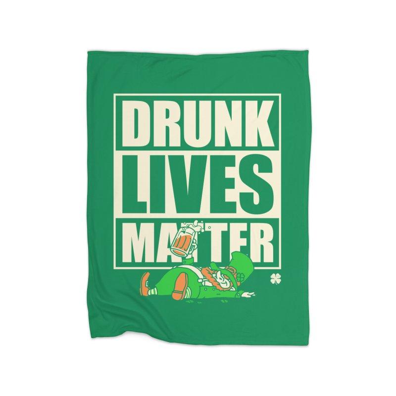 Drunk Lives Matter Home Blanket by Vó Maria's Artist Shop
