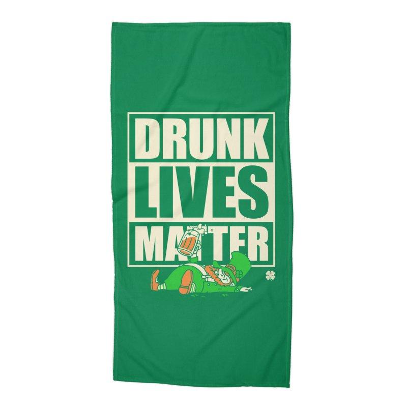 Drunk Lives Matter Accessories Beach Towel by Vó Maria's Artist Shop