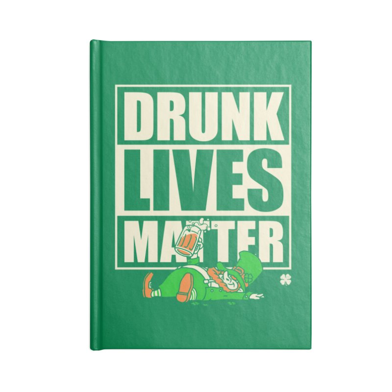 Drunk Lives Matter Accessories Notebook by Vó Maria's Artist Shop