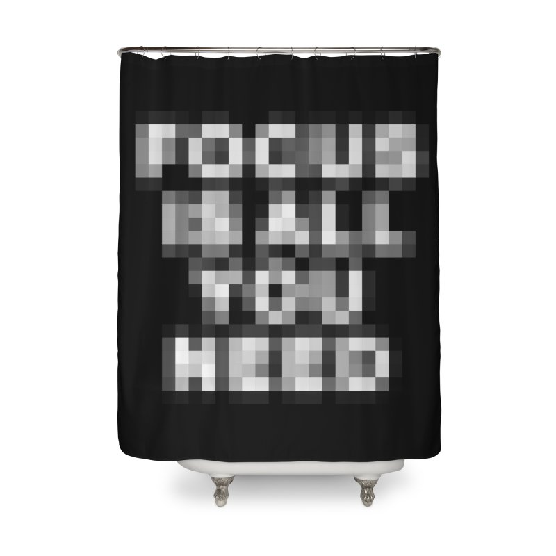 Focus Home Shower Curtain by Vó Maria's Artist Shop