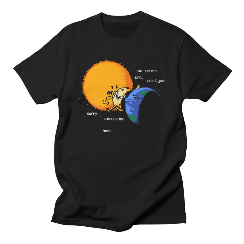Total Solar Eclipse - Excuse Me Women's Regular Unisex T-Shirt by Vó Maria's Artist Shop