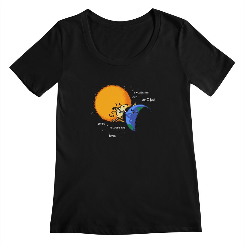 Total Solar Eclipse - Excuse Me Women's Scoopneck by Vó Maria's Artist Shop