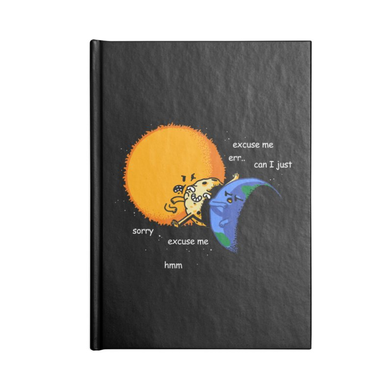 Total Solar Eclipse - Excuse Me Accessories Notebook by Vó Maria's Artist Shop