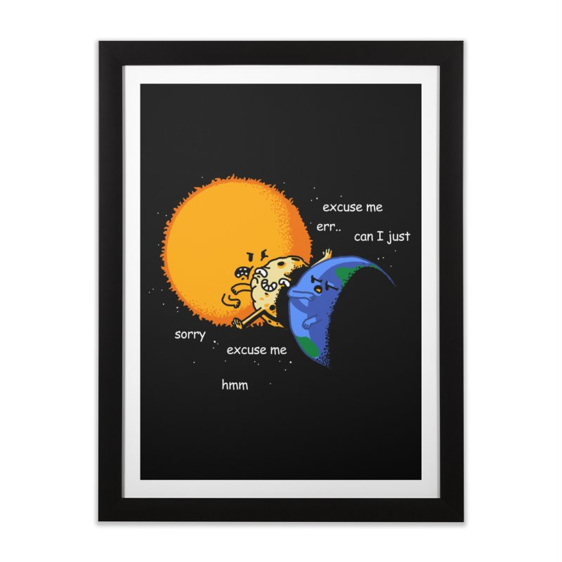 Total Solar Eclipse - Excuse Me Home Framed Fine Art Print by Vó Maria's Artist Shop