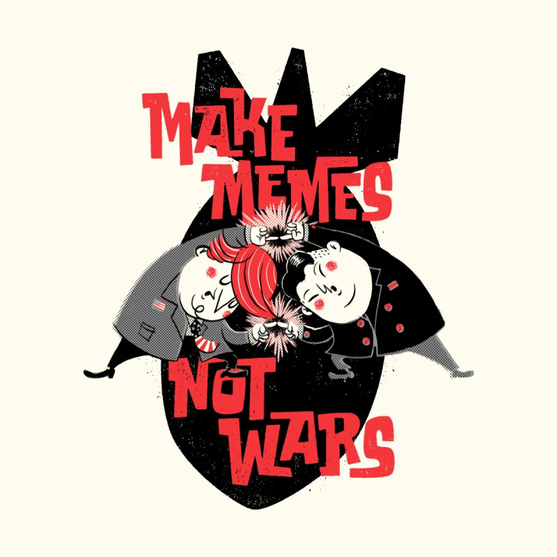 Make Memes, Not Wars by Vó Maria's Artist Shop