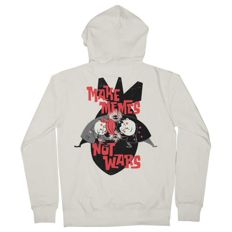 Make Memes, Not Wars Women's French Terry Zip-Up Hoody by Vó Maria's Artist Shop