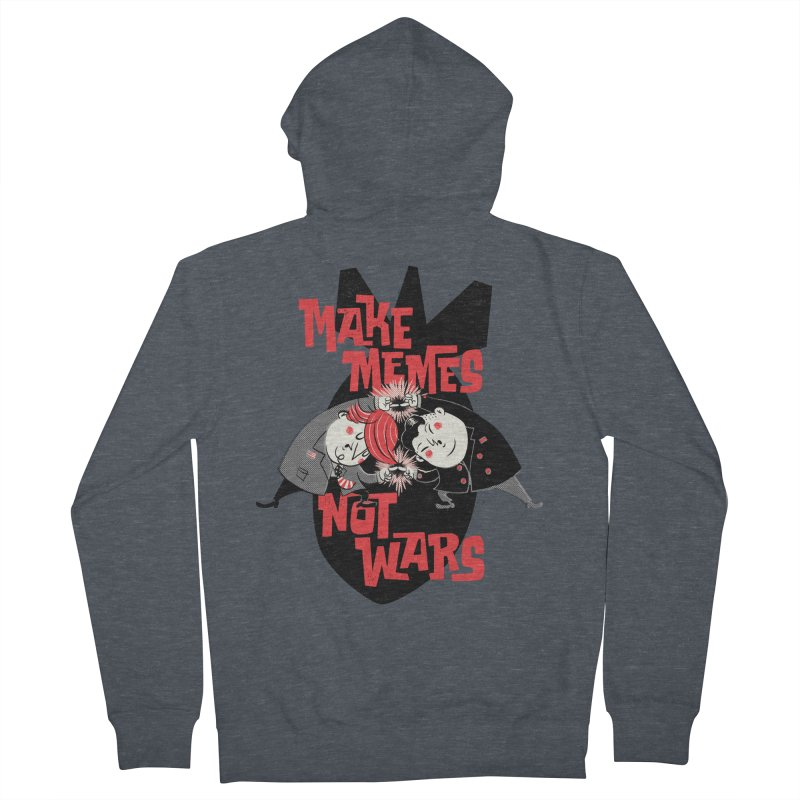 Make Memes, Not Wars Men's French Terry Zip-Up Hoody by Vó Maria's Artist Shop
