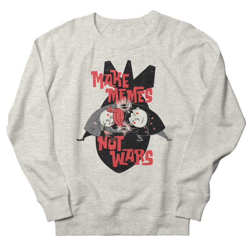 Make Memes, Not Wars Men's French Terry Sweatshirt by Vó Maria's Artist Shop