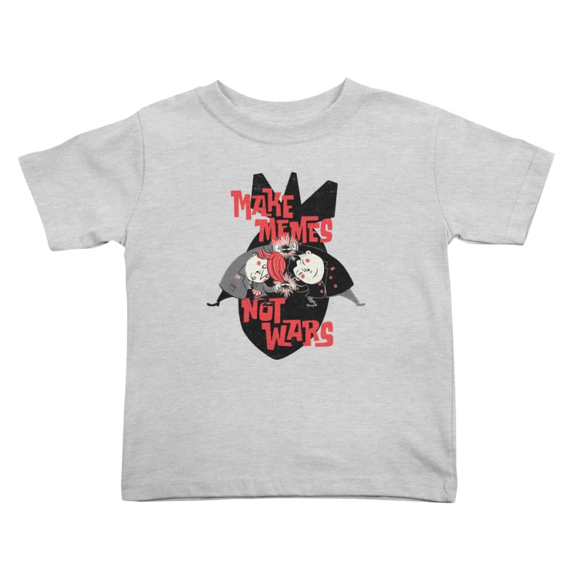 Make Memes, Not Wars Kids Toddler T-Shirt by Vó Maria's Artist Shop