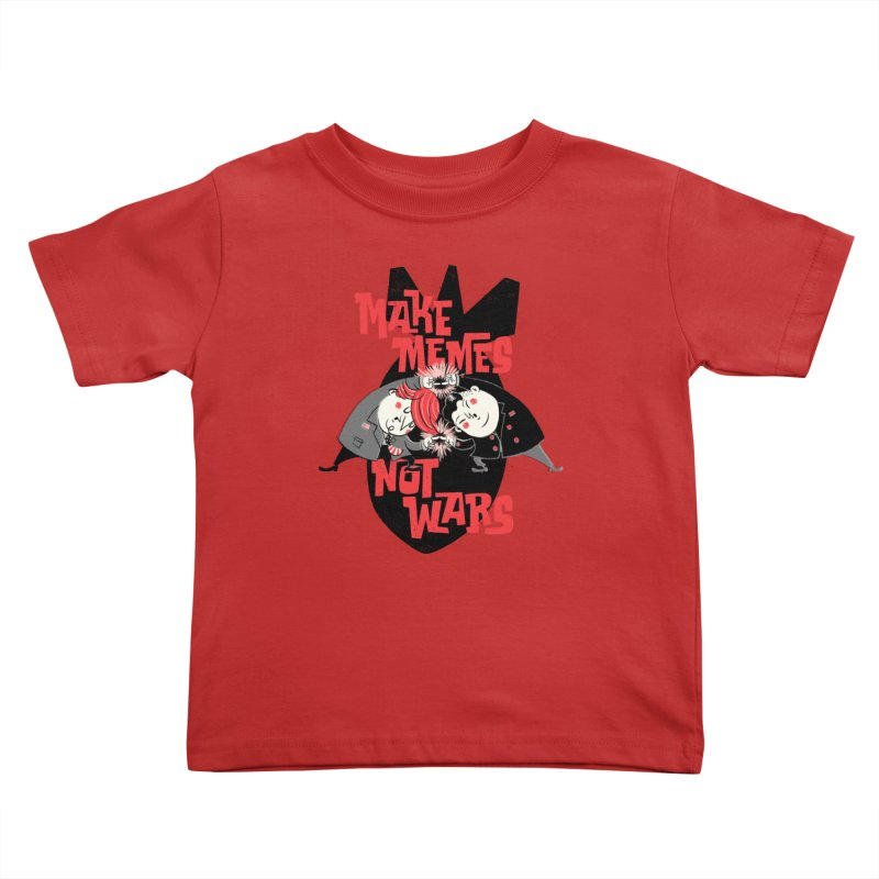 Make Memes, Not Wars Kids Toddler T-Shirt by Vó Maria's Artist Shop