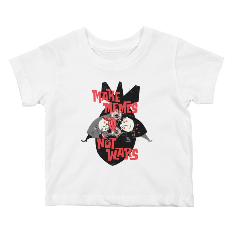 Make Memes, Not Wars Kids Baby T-Shirt by Vó Maria's Artist Shop
