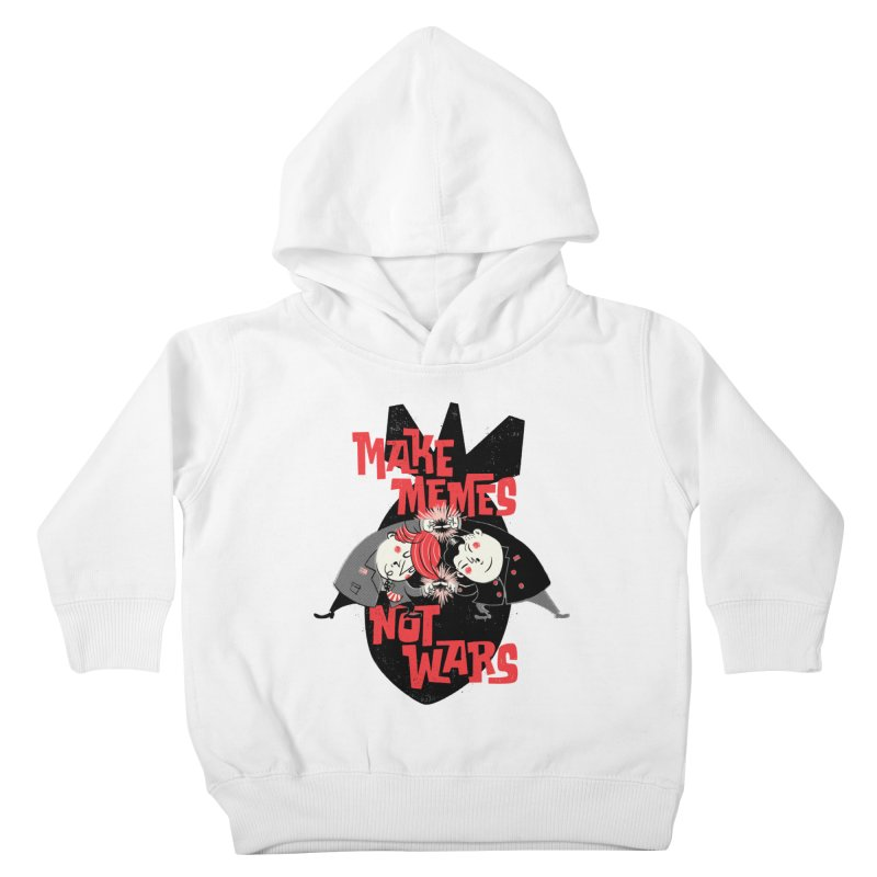 Make Memes, Not Wars Kids Toddler Pullover Hoody by Vó Maria's Artist Shop