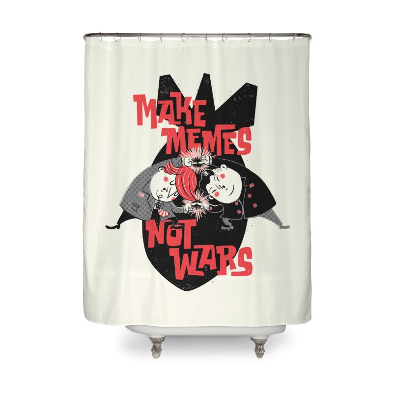 Make Memes, Not Wars Home Shower Curtain by Vó Maria's Artist Shop