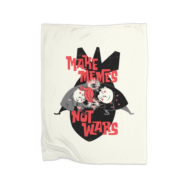 Make Memes, Not Wars Home Fleece Blanket Blanket by Vó Maria's Artist Shop