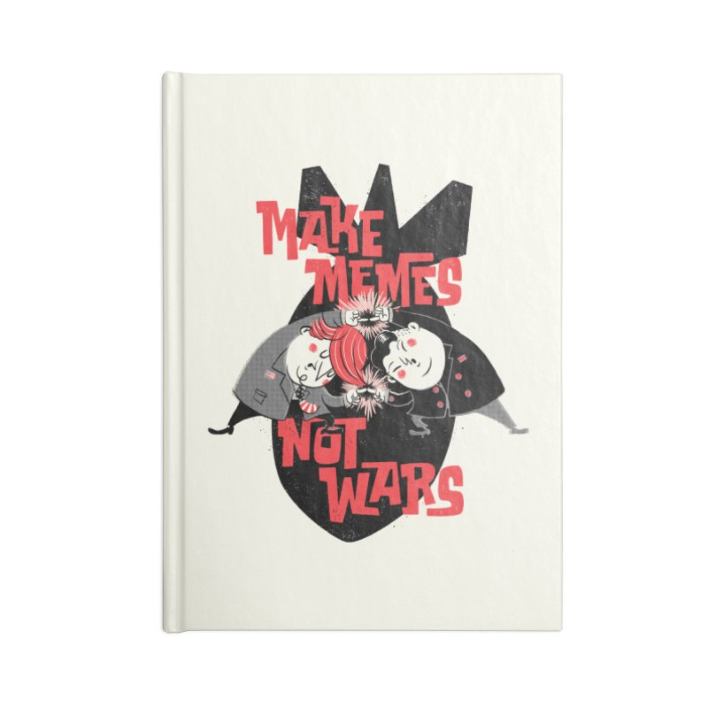 Make Memes, Not Wars Accessories Notebook by Vó Maria's Artist Shop