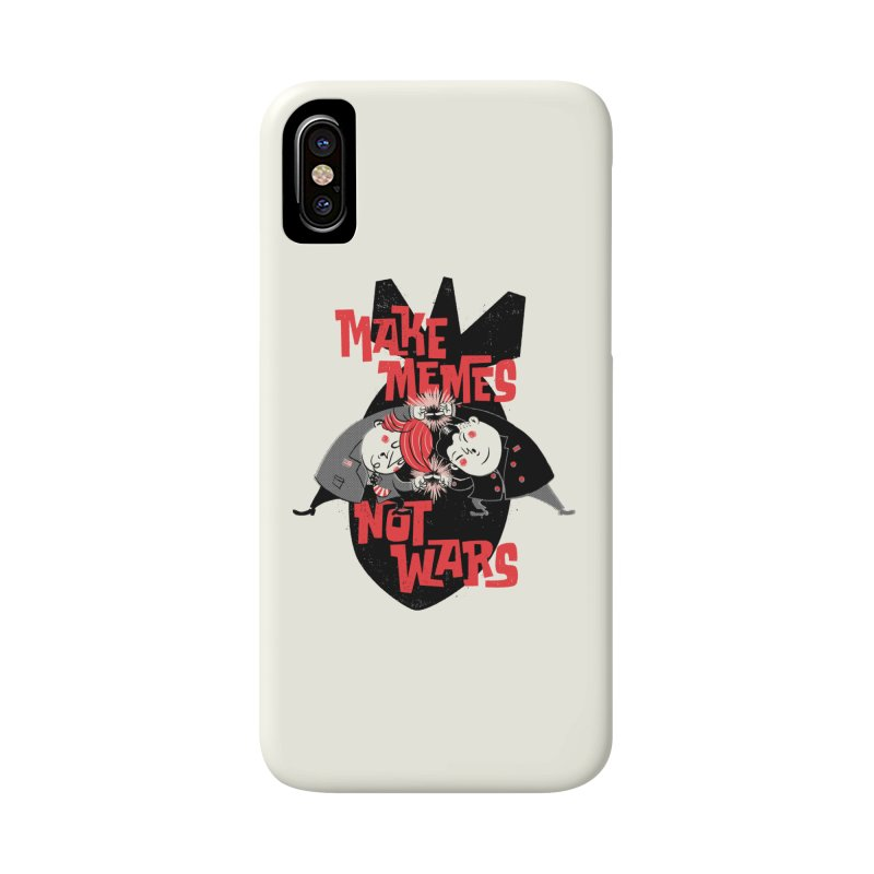 Make Memes, Not Wars Accessories Phone Case by Vó Maria's Artist Shop