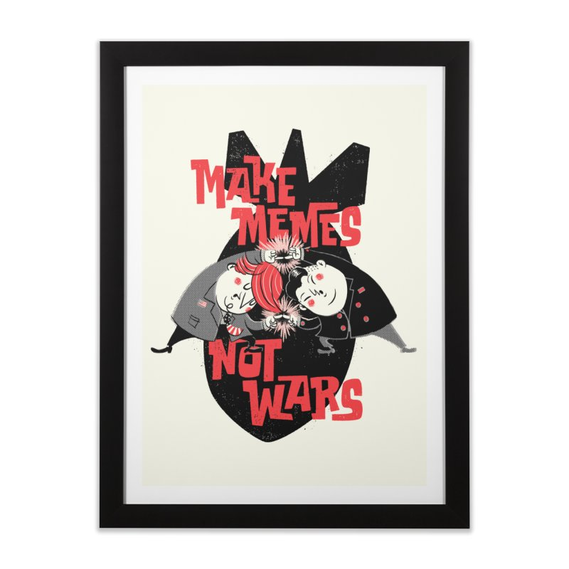 Make Memes, Not Wars Home Framed Fine Art Print by Vó Maria's Artist Shop