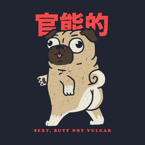 Design for Sexy, Butt Not Vulgar