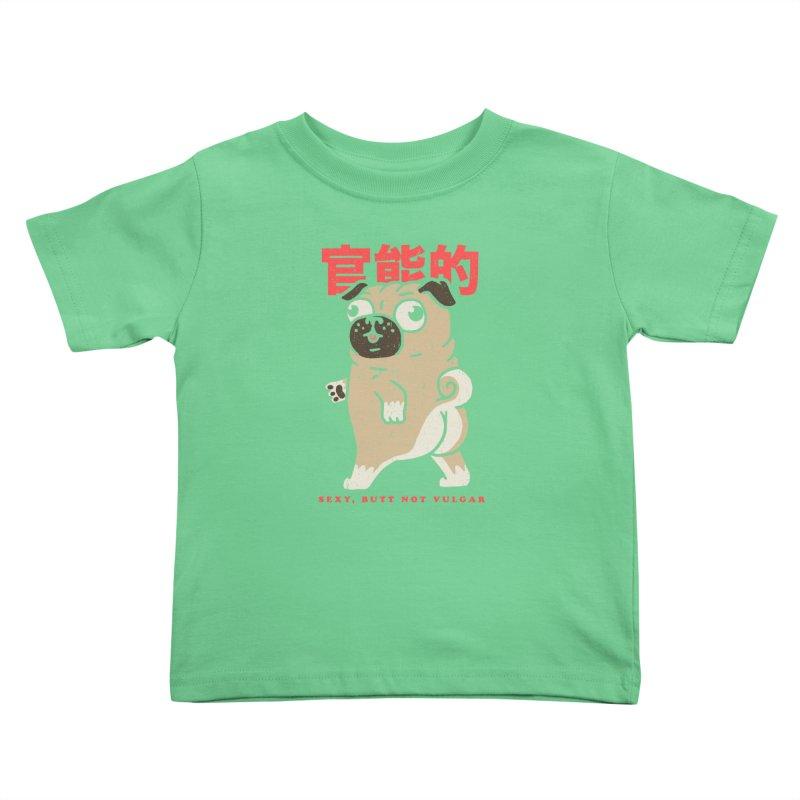 Sexy, Butt Not Vulgar Kids Toddler T-Shirt by Vó Maria's Artist Shop
