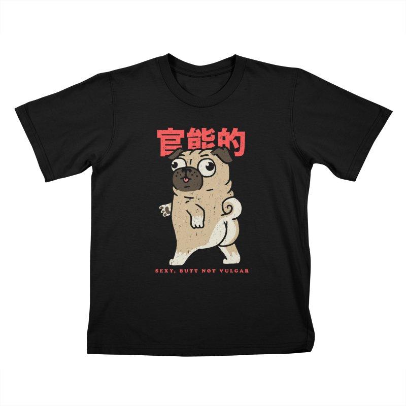 Sexy, Butt Not Vulgar Kids T-Shirt by Vó Maria's Artist Shop