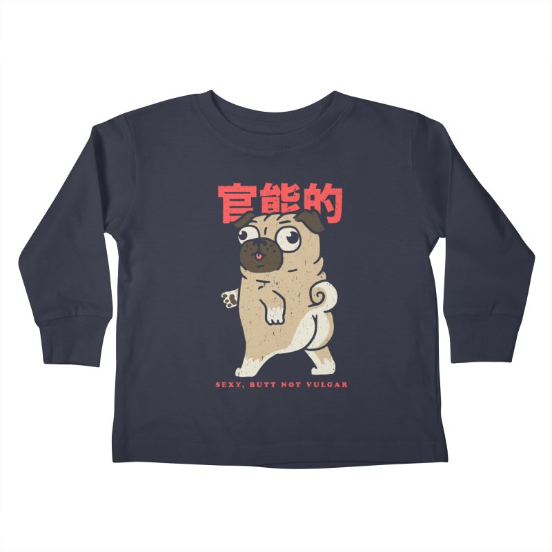 Sexy, Butt Not Vulgar Kids Toddler Longsleeve T-Shirt by Vó Maria's Artist Shop