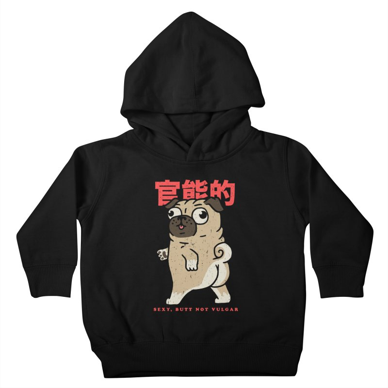 Sexy, Butt Not Vulgar Kids Toddler Pullover Hoody by Vó Maria's Artist Shop
