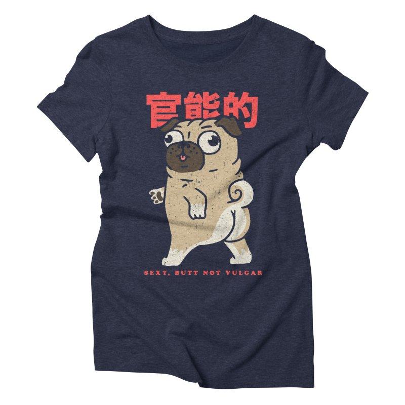 Sexy, Butt Not Vulgar Women's Triblend T-Shirt by Vó Maria's Artist Shop